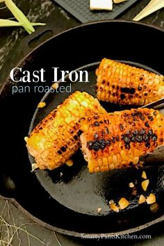 How to roast corn indoors without a grill! Cast iron pan roasted corn recipe Easy Recipes For Beginners, Cooking For Beginners, Summer Recipes, Southern Side Dishes, Southern Recipes, Vegetable Side Dishes, Vegetable Recipes, Steak Side Dishes, Genetically Modified Food