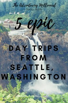 The 5 Best Day Trips from Seattle - The Adventuring Millennial Day Trips From Seattle, Seattle Travel, Seattle Hiking, Seattle Vacation, Seattle Area, Vacation Ideas, Oh The Places You'll Go, Places To Travel, Places To Visit