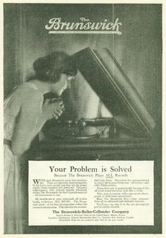"""Brunswick made overt use of the classic  """"problem-solution"""" format in this 1917 advertisement. The company added phonographs to their existing billiard table product line to expand their home entertainment offerings. The phonograph business was sold to Warner Records in the 1930s."""