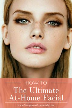 HOW TO: the ultimate at-home facial | Love Yourself Naturally