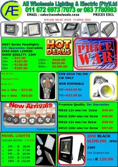 LED LIGHTING PRICES SMASHED.PRICES VALID TO 24 APRIL 2015 OR WHILE STOCKS LAST.WHY PAY MORE FOR QUALITY PRODUCTS ELSEWHERE, when you can buy from a reputable registered company with years of experience and a genuine guarantee????To place your order or if you have any inquiries please contact our sales team AE WHOLESALE LIGHTING