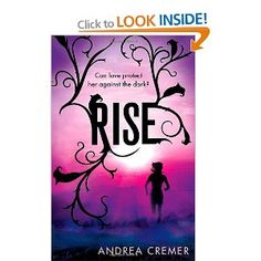 Rise (Nightshade Prequel 2): By Andrea Cremer