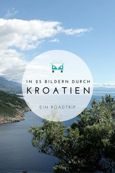 In 25 Bildern durch Kroatien. Ein Roadtrip In 25 pictures through Croatia. A road trip. Freedom Travel, Travel Goals, Travel Through Europe, Travel Around The World, Places To Travel, Places To Go, Vacations To Go, Reisen In Europa, Croatia Travel
