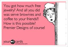 You got how much free jewelry? And all you did was serve brownies and coffee to your friends?! How is this possible? Premier Designs of course!
