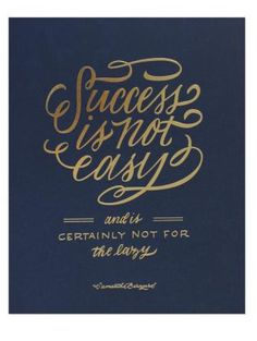 Success is not easy...