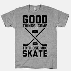 Good Things Come to Those Who Skate