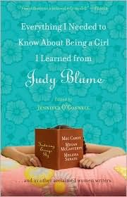 Everything I Needed to Know About Being a Girl I Learned from Judy Blume by Jennifer OConnell, Meg Cabot, Beth Kendrick, Julie Kenner, Cara Lockwood Good Books, Books To Read, My Books, 123 And Me, I Need To Know, Lol So True, Reading Material, Life Lessons, This Book