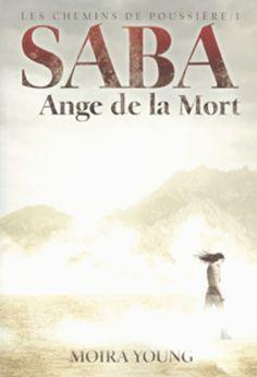 Saba, Ange de la Mort, tome 1 • Moira Young • Gallimard