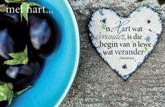 'n Hart wat verander. I Love Heart, My Love, Woman Quotes, Life Quotes, Afrikaans Quotes, Happy Relationships, Printable Quotes, New Beginnings, Life Is Beautiful