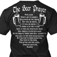 the beer praer Beer Shirts, My Love, Women, Awesome Stuff, Funny, Drinking, Irish, Humor, Clothes