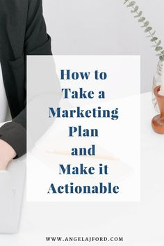 How to Take a Marketing Plan and Make it Actionable