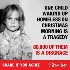 Poverty and homelessness is a really awful thing.  But its extra bad in my opinion during the holidays. There are thousands of children going to wake up homeless on Christmas morning.  Some of them not even being able to ever experience Christmas before. That, is the real problem here.