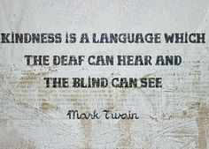 Kindness is a Language.
