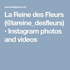 La Reine des Fleurs (@lareine_desfleurs) • Instagram photos and videos