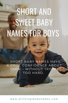 A short and sweet baby name can make a big impact. And if you ask us short baby names just have such cool confidence about them – without trying too hard. These baby names for boys may be short in length, but they sure do pack a punch. Sweet Baby Names, Baby Girl Names, Boy Baby Names, Baby Boy, Uncommon Baby Names, Short Names, Most Popular Names, Try Harder, Boy Shorts