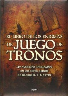 140 enigmas y sus soluciones, inspirados en las novelas y la serie de televisión Juego de tronos.