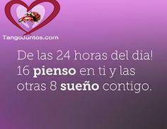 Pienso en ti todo el dia! (Fraces De Amor) #amorverdadero www.TangoJuntos.com