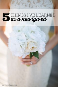 Being married isn't exactly how I imagined. Here are 5 things I've learned as a newlywed. Trust me, they're good things!