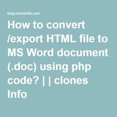How to convert /export HTML file to MS Word document (.doc) using php code?