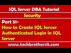SQL Server DBA Tutorial 51- How to Create SQL Server Authenticated Login...