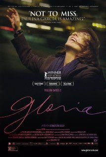 """Gloria"" (20113). A story set in Santiago and centered on Gloria, a free-spirited older woman, and the realities of her whirlwind relationship with a former naval officer. Loved this film and the actor who plays Gloria: Paulina Garcia. She does a fabulous job. Oh, and I also love the song that goes with the film, ""Gloria,"" by Laura Branigan. This is not G-l-o-r-i-a, etc."