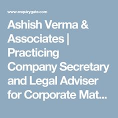 Ashish Verma & Associates   Practicing Company Secretary and Legal Adviser for Corporate Matter and Business Law Matter and Tax Consultant