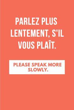 Parlez plus lentement, s'il vous plaît. - Please speak more slowly. | Get a copy of the most complete French phrasebook here: