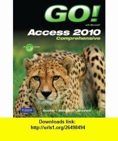 GO! with Microsoft Access 2010, Comprehensive (9780138007713) Shelley Gaskin, Nancy Graviett , ISBN-10: 0138007713  , ISBN-13: 978-0138007713 ,  , tutorials , pdf , ebook , torrent , downloads , rapidshare , filesonic , hotfile , megaupload , fileserve
