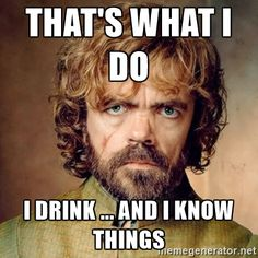 Tyrion Season 6 - That's what I do I drink ... and i know things