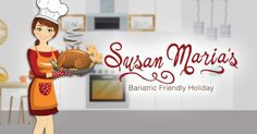 Susan Maria's Bariatric Friendly Holidays