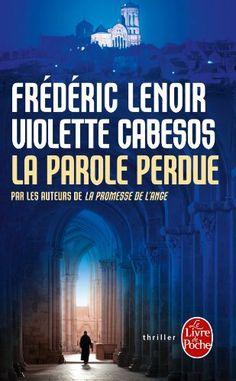 La Parole perdue de Frédéric Lenoir, http://www.amazon.fr/dp/2253168866/ref=cm_sw_r_pi_dp_OQcRsb0YZRF91