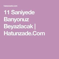 11 Saniyede Banyonuz Beyazlacak | Hatunzade.Com New Cosmetics, Hair Remedies, Homemade Beauty, Herbal Medicine, Beauty Care, Herbalism, Diy And Crafts, Knowledge, Cleaning