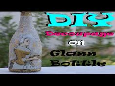 DIY Decoupage on Glass Bottle - YouTube