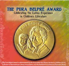 Pura Belpre Award Winners - Latino/a writers and illustrators for children and youth