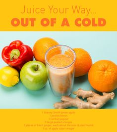 Juice Your Way ... Out of a Cold!