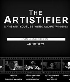 "The Artistifier allows you to turn any YouTube video into an ""award-winning"" silent movie in the style the Oscar-winning film The Artist. You can even add your own captions before sending your finished black and white masterpiece via Facebook and Twitter."