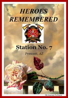 Thoughts and prayers are with families and friends of the firefighters who lost their lives from Station No. 7 in Prescott AZ. ♥