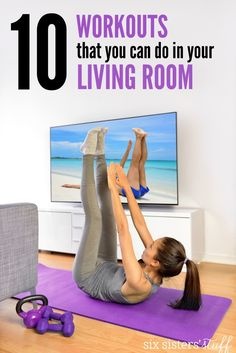 10 Workouts you can do in your Living Room! No need to leave home to get a good one in this week. Click through to get going right away!