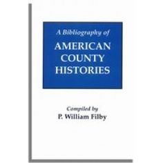 A Bibliography of American County Histories by P. William Filby