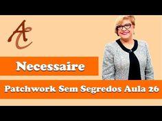 Patchwork Sem Segredos: Necessaire | Cantinho do Video