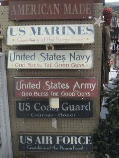 Good selection of Miltary signs.  Honoring all of the branches of service.  God bless America.