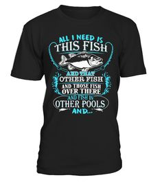 All i need is this fish  #gift #idea #shirt #image #funny #fishingshirt #mother #father #lovefishing