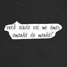 Você ainda vai me amar? ❝❞