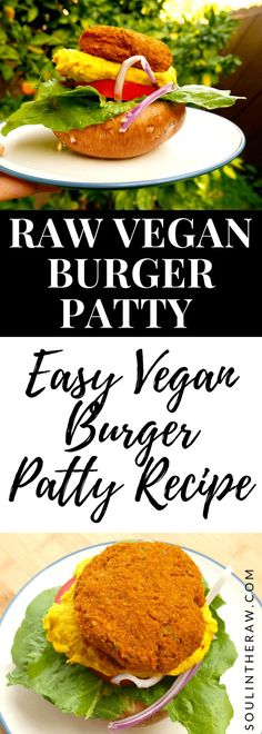 Raw Vegan Burger Patty Easy Vegan Burger Patty Recipe Soul in the Raw Burger Patty Recipe, Burger Recipes, Raw Vegan Burger Recipe, Vegetarian Burgers, Burger Food, Delicious Vegan Recipes, Raw Food Recipes, Healthy Recipes, Dessert Recipes