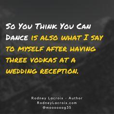 weddings | drinking | life | humor | funny | meme | author | tweets from @moooooog35 | Rodney Lacroix | Amazon: author.to/RodneyLacroix