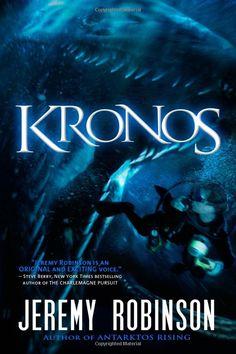 Kronos: Jeremy Robinson  I really liked this book!