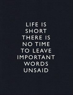 Don't leave the important words unsaid!