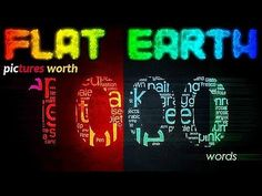 FLAT EARTH | PICTURES WORTH 1,000 WORDS [4K] - YouTube