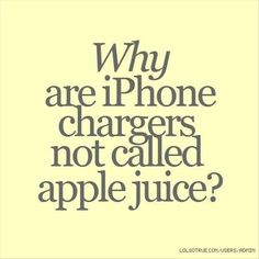 Why are iPhone chargers not called apple juice?