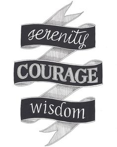 serenity courage wisdom - HEAPS of great quotes